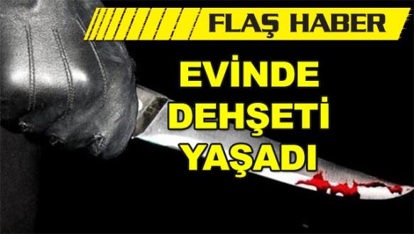 Bursa'da bıçakla ev bastılar!