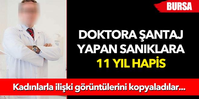 Doktora şantaj yapan sanıklara 11 yıl hapis