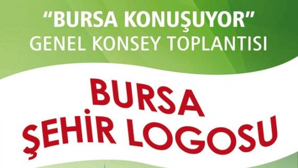 """""""Bursa Şehir Logosu"""" konuşulacak"""