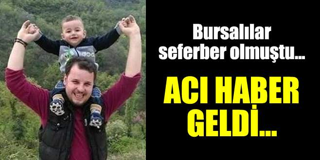 Bursalılar seferber olmuştu... Babalar Günü'nde hayatını kaybetti