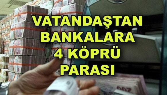 Vatandaştan bankalara 4 köprü parası