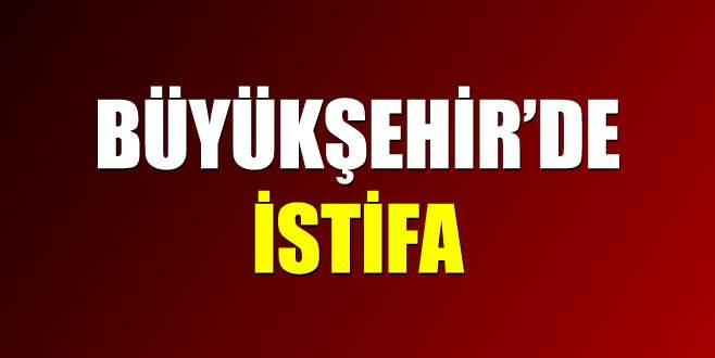 Büyükşehir'de istifa