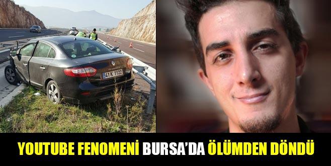 Youtube fenomeni Bursa'da ölümden döndü