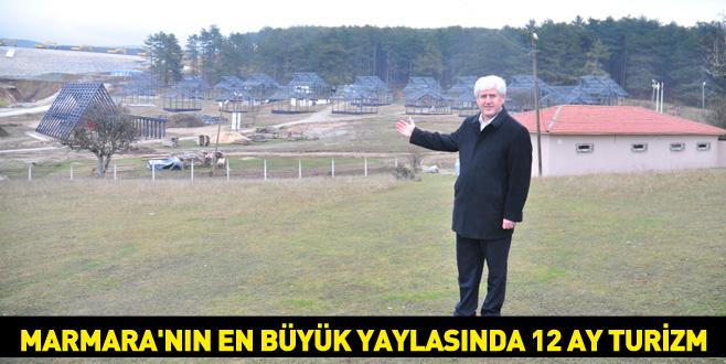 Marmara'nın en büyük yaylasında 12 ay turizm