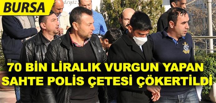 Bursa'da sahte polis çetesi çökertildi