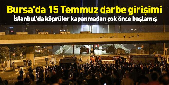 Bursa'da 15 Temmuz darbe girişimi İstanbul'da köprüler kapanmadan çok önce başlamış