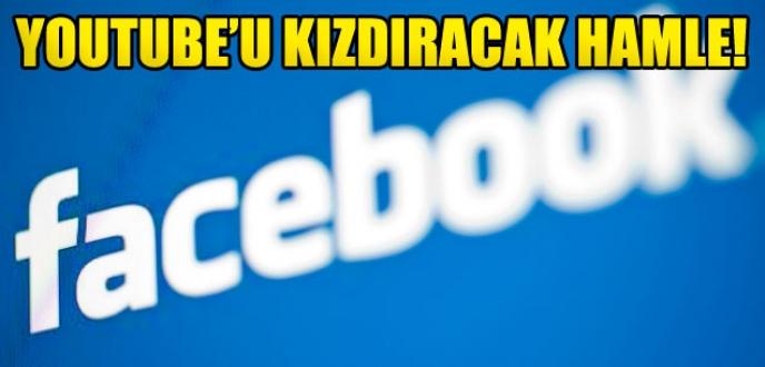 Facebook Youtube`a rakip mi oluyor?