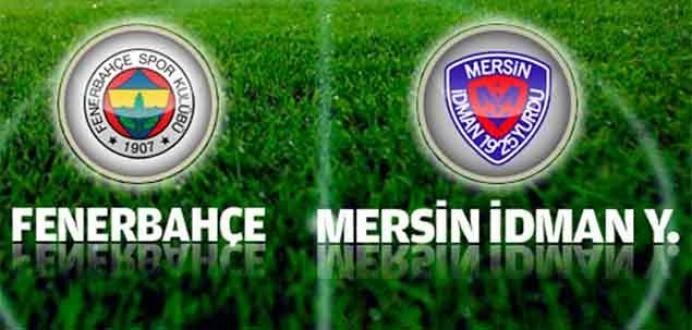 Fenerbahçe ile Mersin İdmanyurdu 27. randevuda