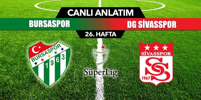 Bursaspor 0-0 DG Sivasspor (Canlı Anlatım)