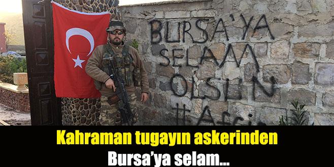 Kahraman tugayın askerinden Bursa'ya selam...