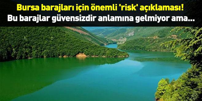 'Bursa'daki barajların yeni risk analizleri yapılmalı...'