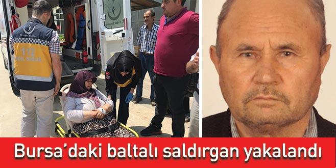 Bursa'daki baltalı saldırgan yakalandı
