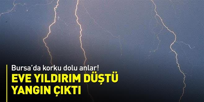 Bursa'da korku dolu anlar! Eve yıldırım düştü, yangın çıktı