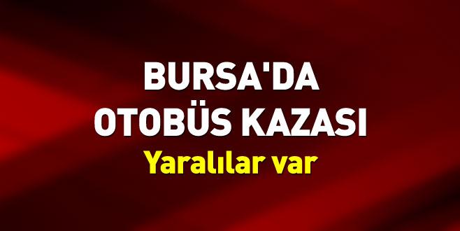 Bursa'da otobüs kazası: Yaralılar var