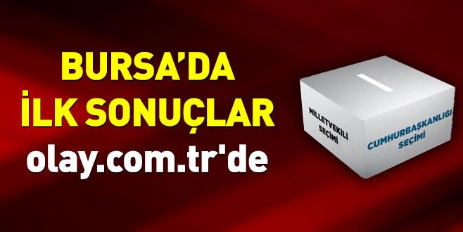 Bursa'da ilk sonuçlar olay.com.tr'de...