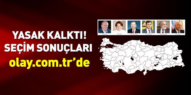 Yasak kalktı! Seçim sonuçları olay.com.tr'de