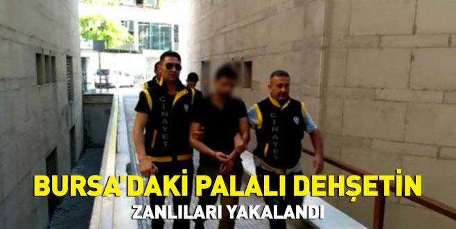 Bursa'daki palalı dehşetin zanlıları yakalandı