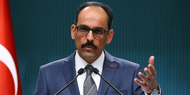 Kalın: Hiçbir tehdit, şantaj, operasyon Türkiyenin iradesini yıldıramaz 91