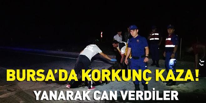 Bursa'da korkunç kaza! Yanarak can verdiler
