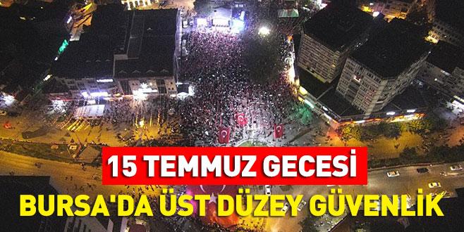 15 Temmuz gecesi Bursa'da üst düzey güvenlik