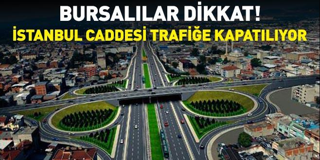 Bursalılar dikkat! O yol trafiğe kapatılacak