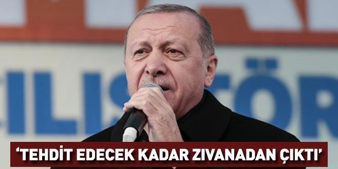 Cumhurbaşkanı Erdoğan: Birileri tehdit edecek kadar zıvanadan çıktı