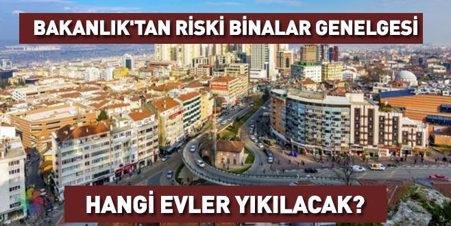 Bakanlık'tan riski binalar genelgesi! Hangi evler yıkılacak?