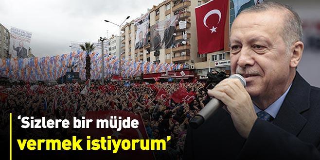 Cumhurbaşkanı Erdoğan: Sizlere bir müjde vermek istiyorum