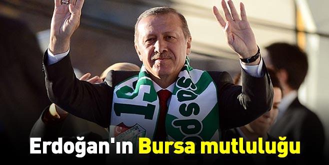 Erdoğan'ın Bursa mutluluğu