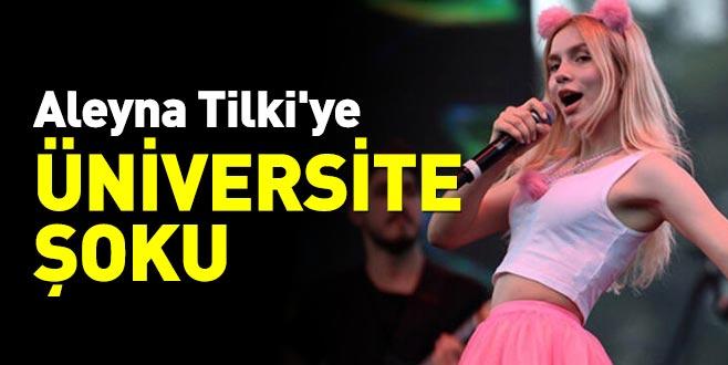 Aleyna Tilki'ye üniversite şoku