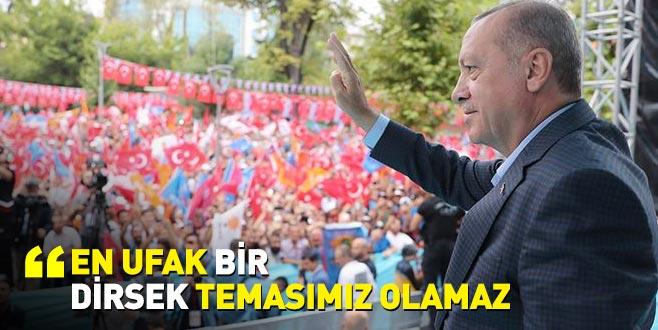 Cumhurbaşkanı Erdoğan: En ufak bir dirsek temasımız olamaz