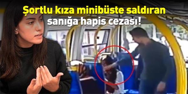 Pendik'te şort giyen kıza minibüste saldıran sanığa hapis