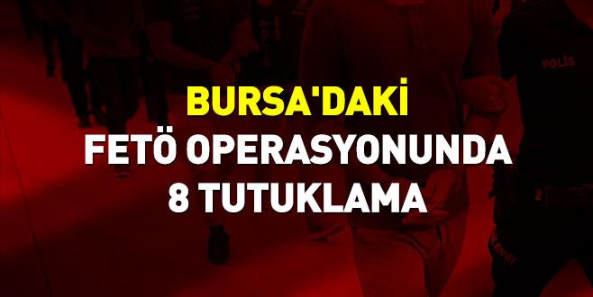 Bursa'daki FETÖ operasyonunda 8 tutuklama