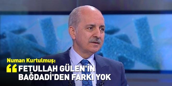 Kurtulmuş: Fetullah Gülen'in Bağdadi'den farkı yok
