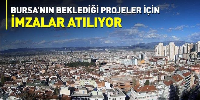 Bursa'nın beklediği projeler için imzalar atılıyor