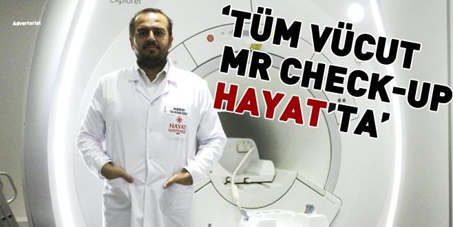 'Tüm vücut MR Check-Up Hayat'ta'