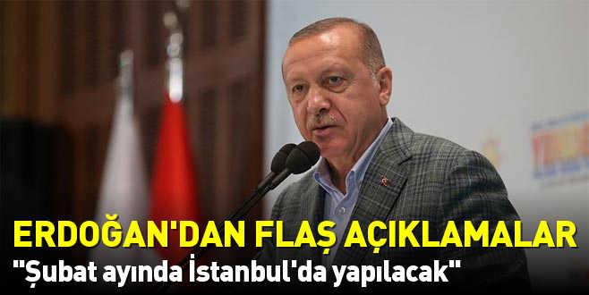 Erdoğan'dan flaş açıklamalar! Şubat ayında İstanbul'da yapılacak