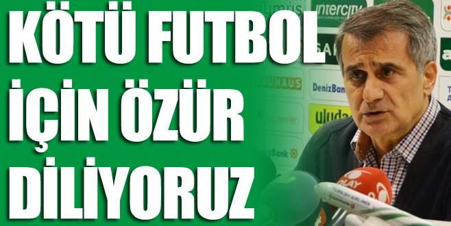 'Kötü futbol için özür diliyoruz'