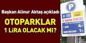 Otoparklar 1 lira olacak mı?