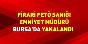 Firari FETÖ sanığı emniyet müdürü Bursa'da yakalandı