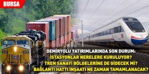 Demiryolu yatırımlarında son durum:  İstasyonlar nerelere kuruluyor?  Tren sanayi bölgelerine de gidecek mi?  Bağlantı hattı inşaatı ne zaman tamamlanacak?