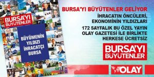 Olay Gazetesi'nden arşivlik bir yayın daha! Bursa'yı Büyütenler 2019