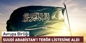 Avrupa Birliği, Suudi Arabistan'ı terör listesine aldı