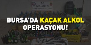Bursa'da kaçak alkol operasyonu