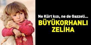 Ne Kürt kızı ne de Gazzeli... Büyükorhanlı Zeliha