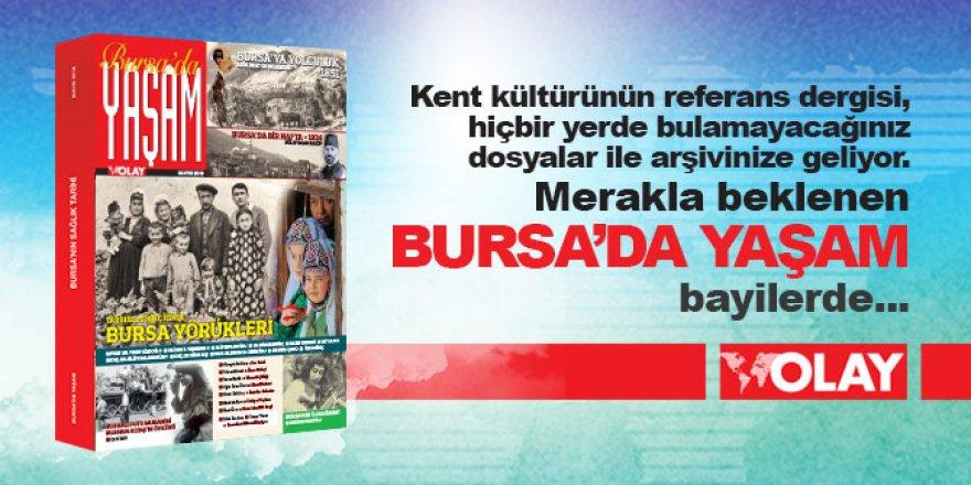 Bursa'da Yaşam Mayıs 2019 sayısıyla yakında bayilerde