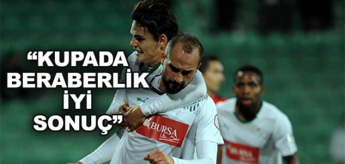'Kupada beraberlik iyi sonuç'