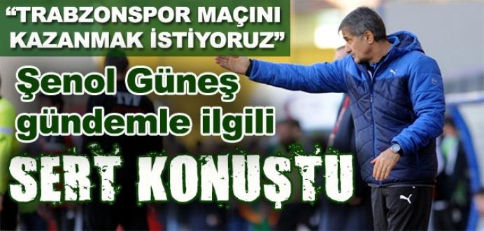Güneş: 'Trabzonspor maçını kazanmak istiyoruz'