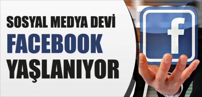 'Facebook yaşlanıyor'