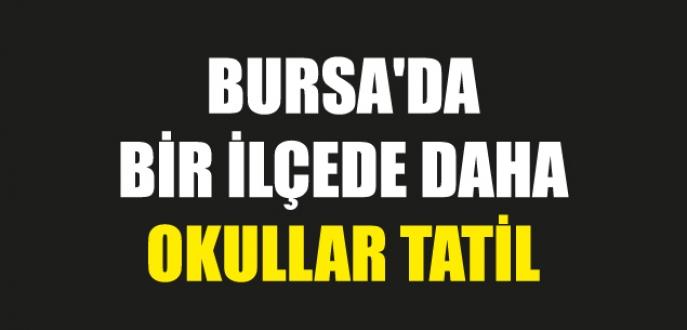 Bursa'da bir ilçede daha okullar tatil!